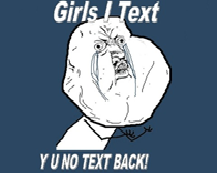 Y U No Txt Bak!-meme